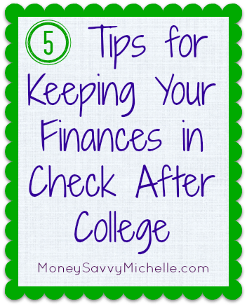 Tips for Keeping Your Finances in Check After College