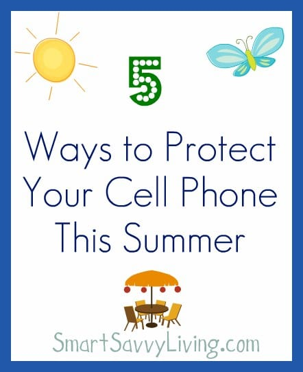 5 Ways to Protect Your Cell Phone This Summer