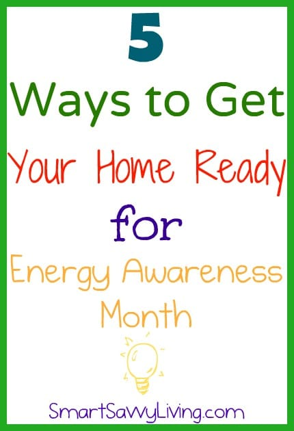 5 ways to get your home ready for energy awareness month