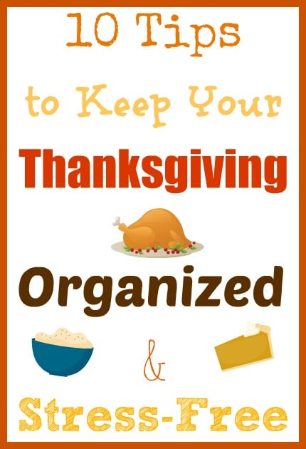 10 tips to keep your thanksgiving organized and stress-free