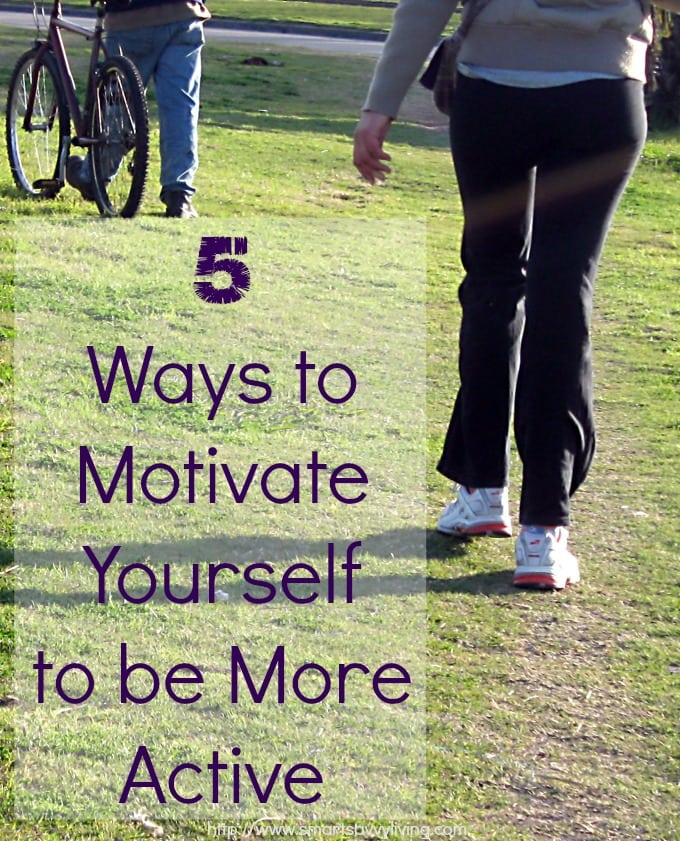 5 Ways to Motivate Yourself to be More Active | SmartSavvyLiving.com