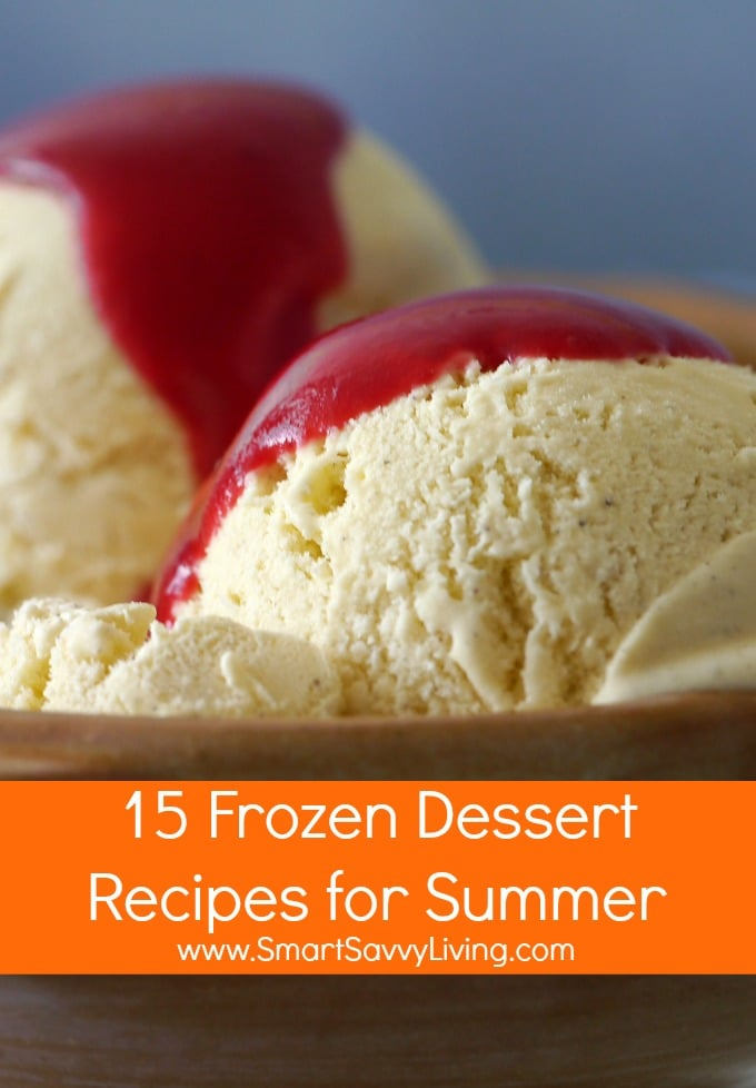 15 Frozen Dessert Recipes for Summer | SmartSavvyLiving.com