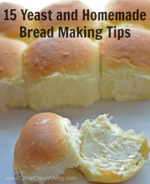 15 Yeast and Homemade Bread Making Tips
