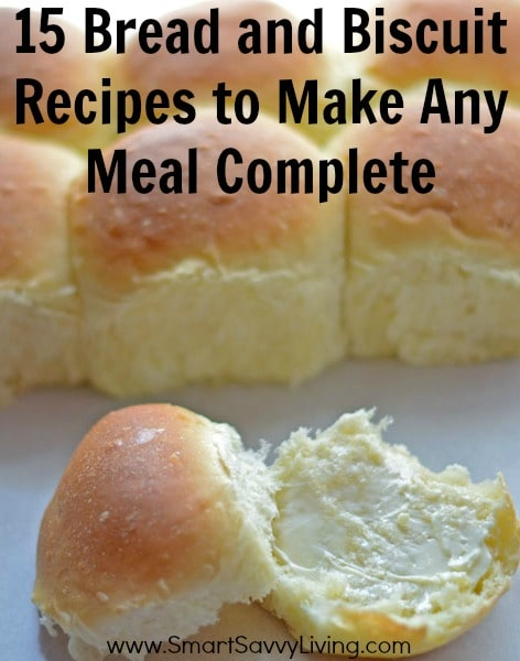 15 Bread and Biscuit Recipes to Make Any Meal Complete