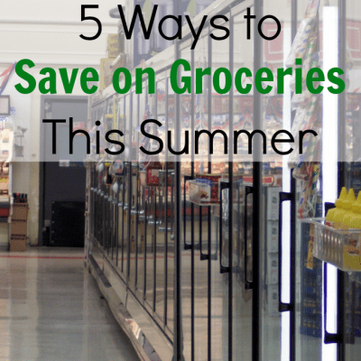 5 Ways to Save on Groceries This Summer