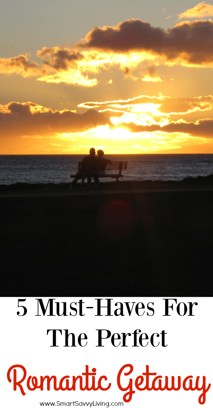 5 Must-Haves For The Perfect Romantic Getaway