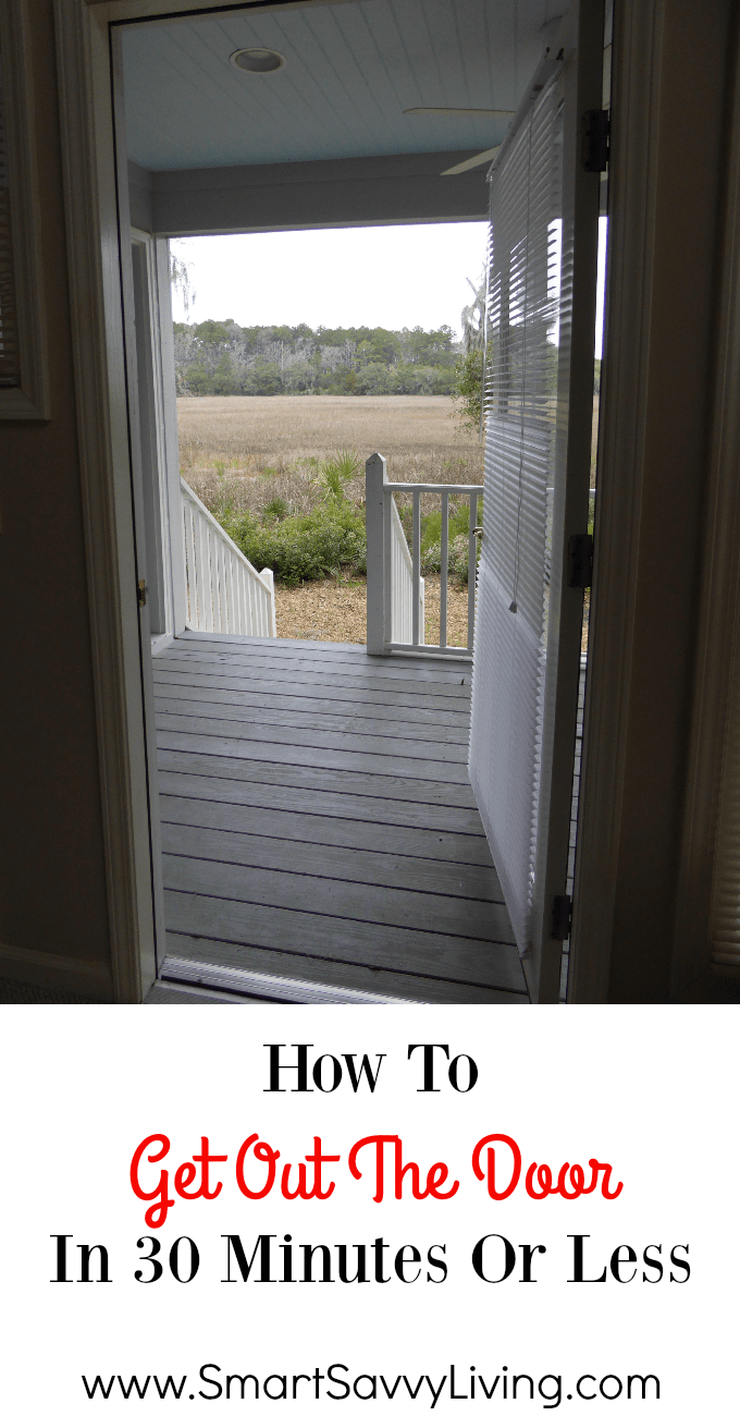 How To Get Out The Door In 30 Minutes Or Less