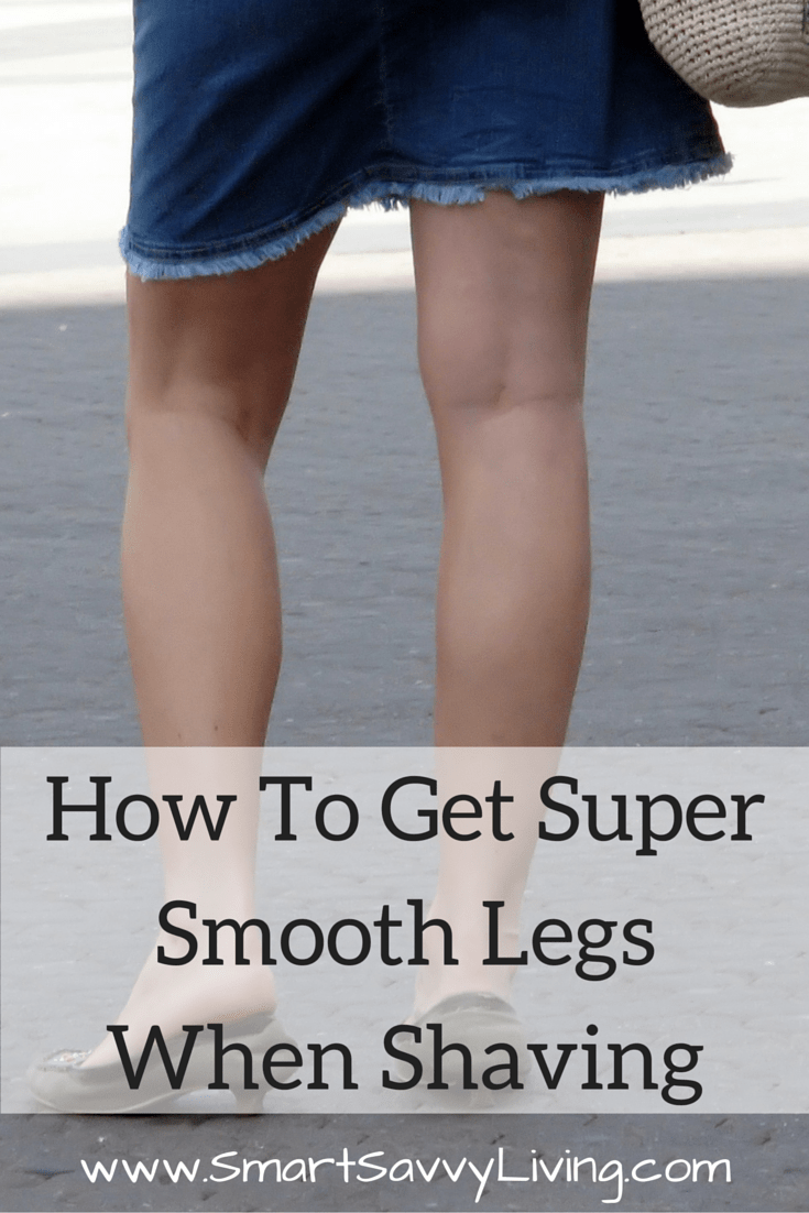 How To Get Super Smooth Legs When Shaving