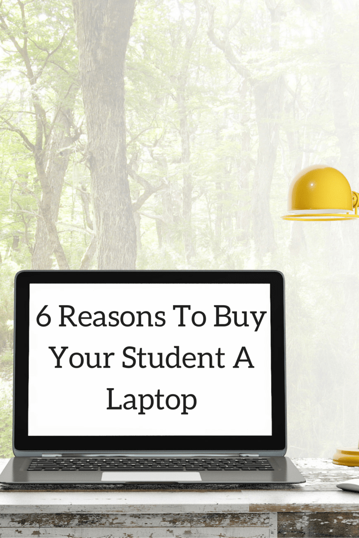 6 Reasons To Buy Your Student A Laptop