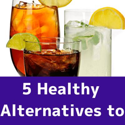 5 Healthy Alternatives to Soda